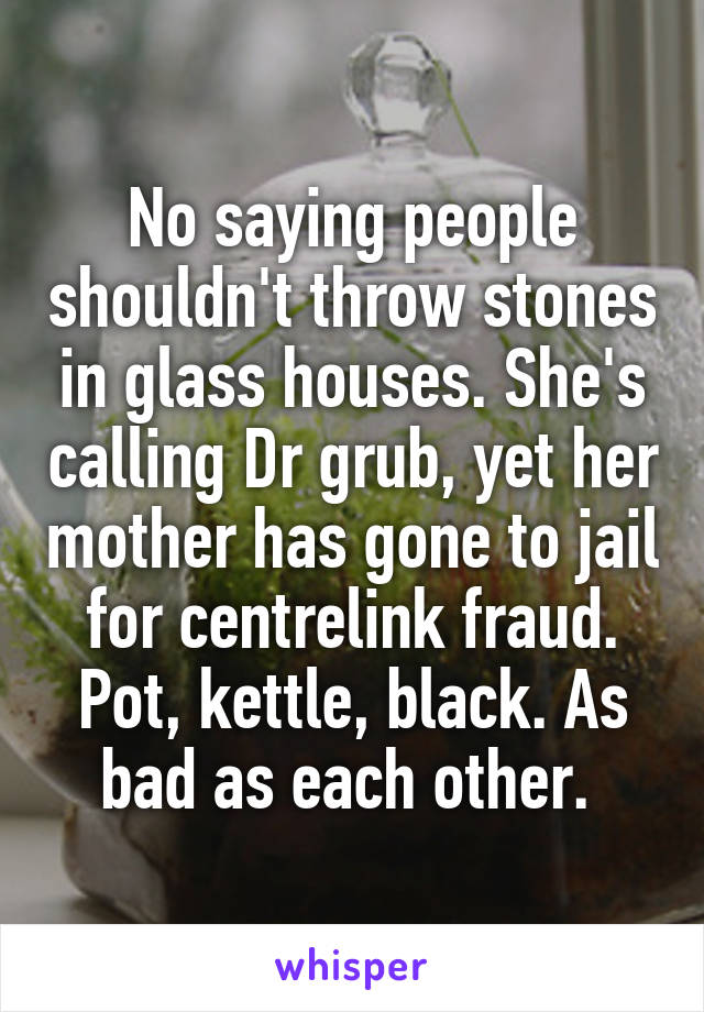 No Saying People Shouldn T Throw Stones In Glass Houses She S