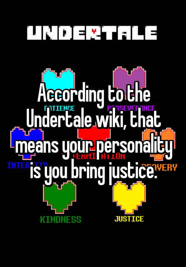 According to the Undertale wiki, that means your personality