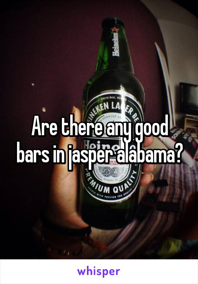 Are there any good bars in jasper alabama?