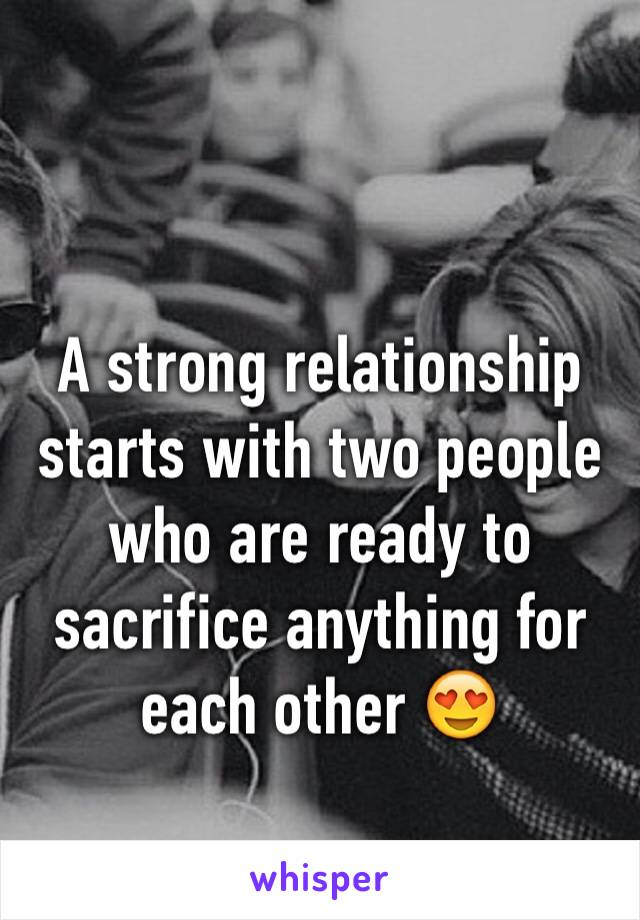 A strong relationship starts with two people who are ready to sacrifice anything for each other 😍