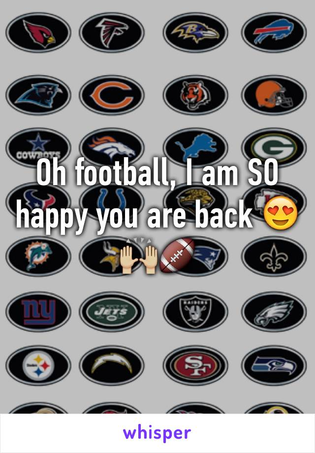 Oh football, I am SO happy you are back 😍🙌🏼🏈