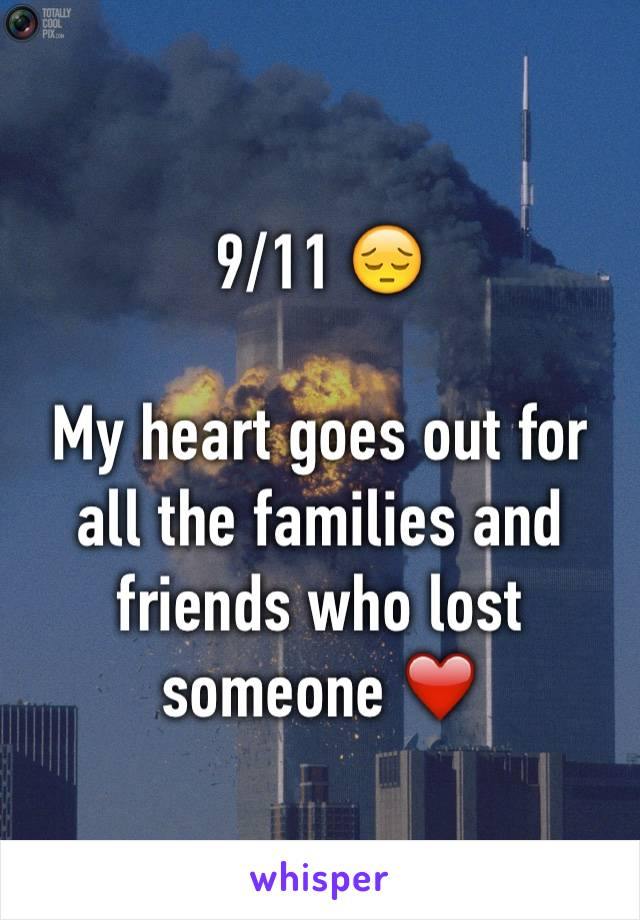 9/11 😔  My heart goes out for all the families and friends who lost someone ❤️