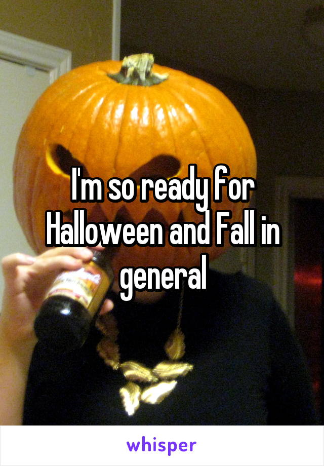 I'm so ready for Halloween and Fall in general