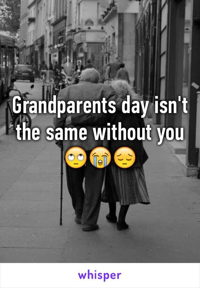Grandparents day isn't the same without you 🙄😭😔