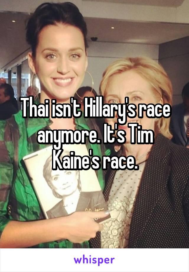Thai isn't Hillary's race anymore. It's Tim Kaine's race.