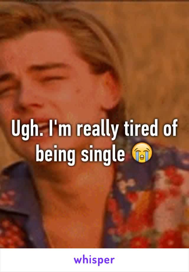 Ugh. I'm really tired of being single 😭