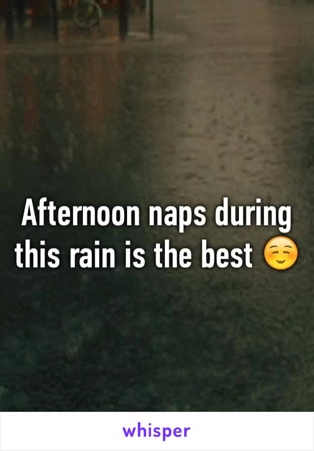 Afternoon naps during this rain is the best ☺️