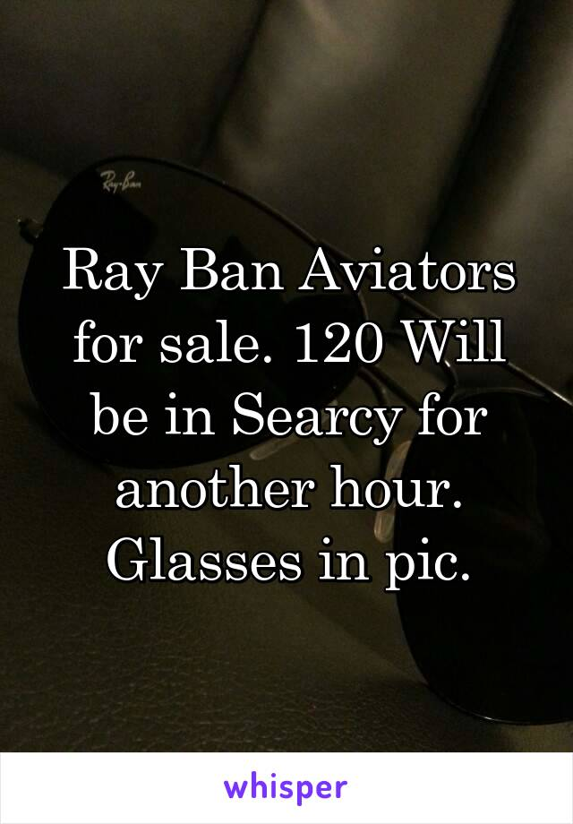 Ray Ban Aviators for sale. 120 Will be in Searcy for another hour. Glasses in pic.