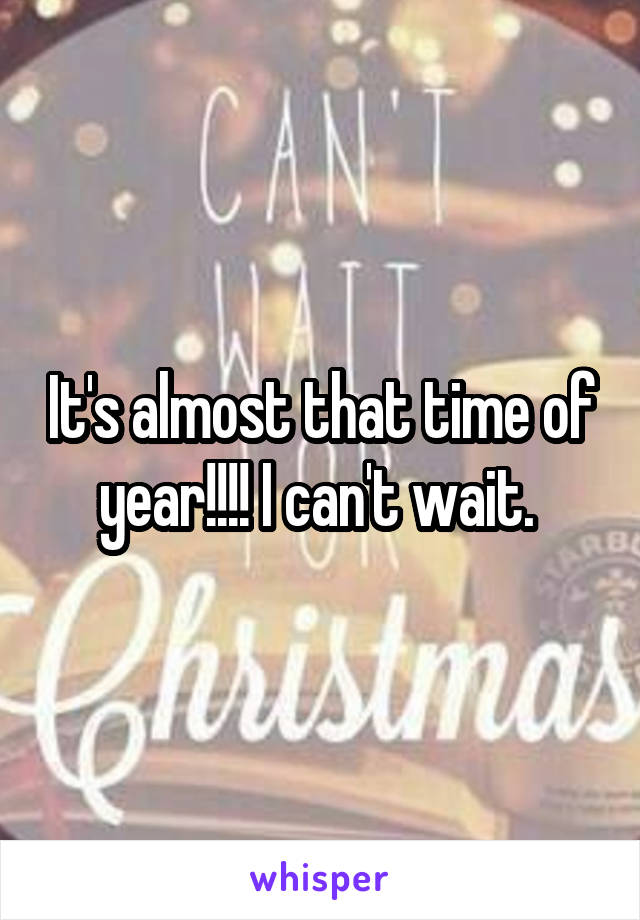 It's almost that time of year!!!! I can't wait.