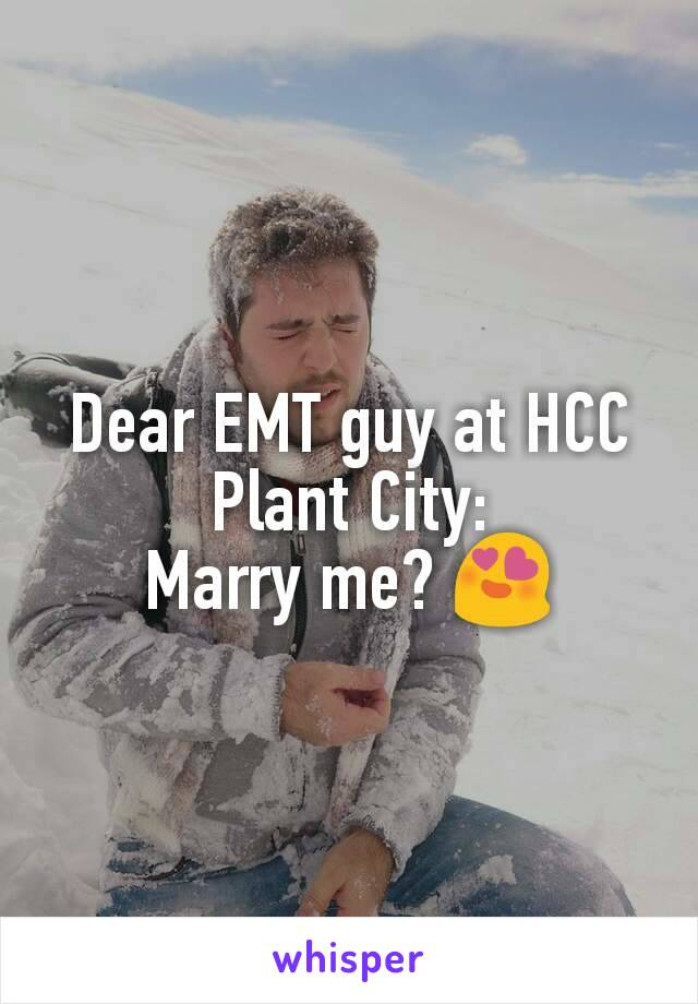 Dear EMT guy at HCC Plant City: Marry me? 😍