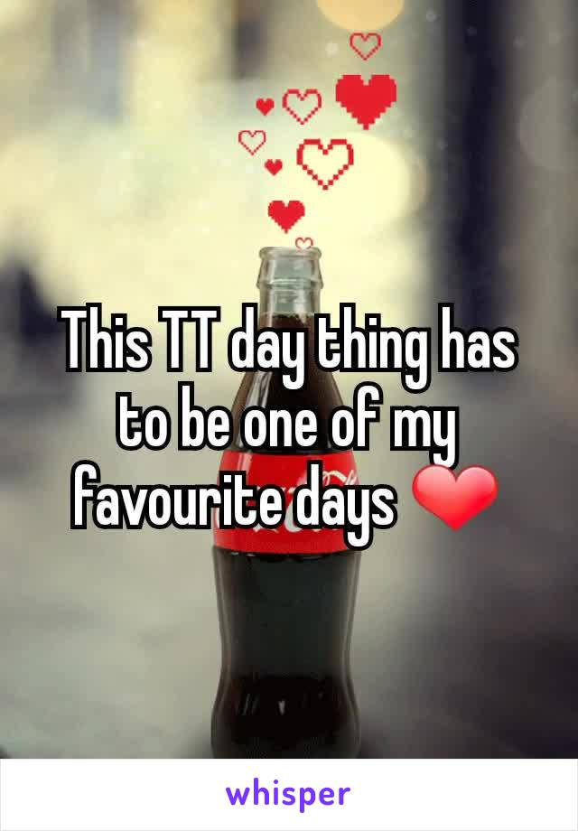 This TT day thing has to be one of my favourite days ❤