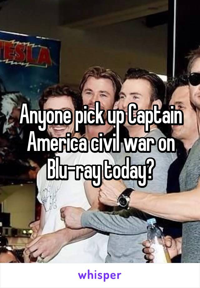 Anyone pick up Captain America civil war on Blu-ray today?
