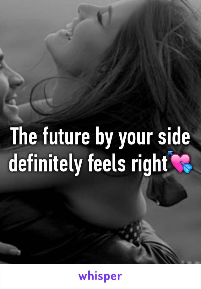 The future by your side definitely feels right💘