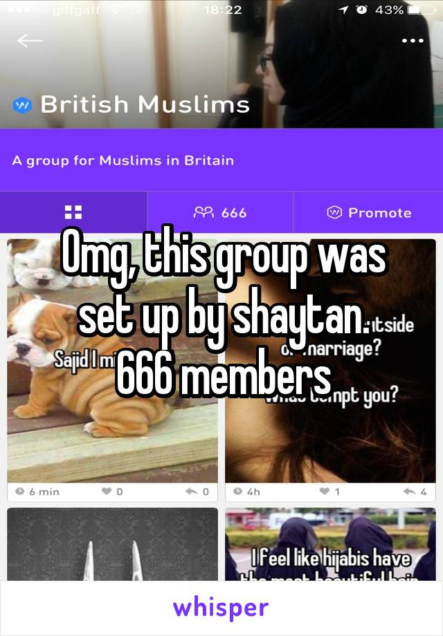 Omg, this group was set up by shaytan. 666 members