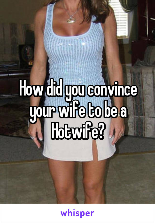 How to be hotwife