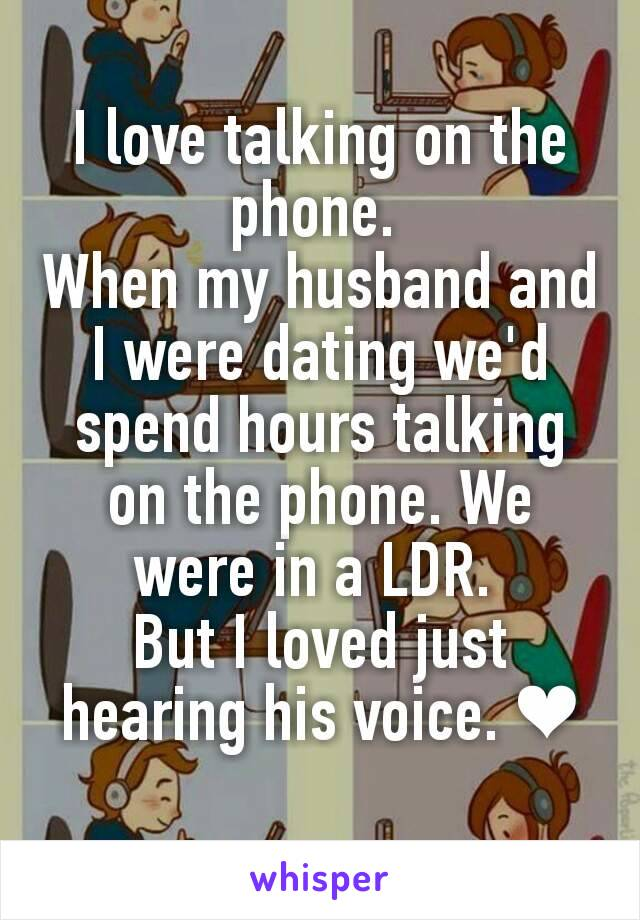 Talking on the phone for hours dating