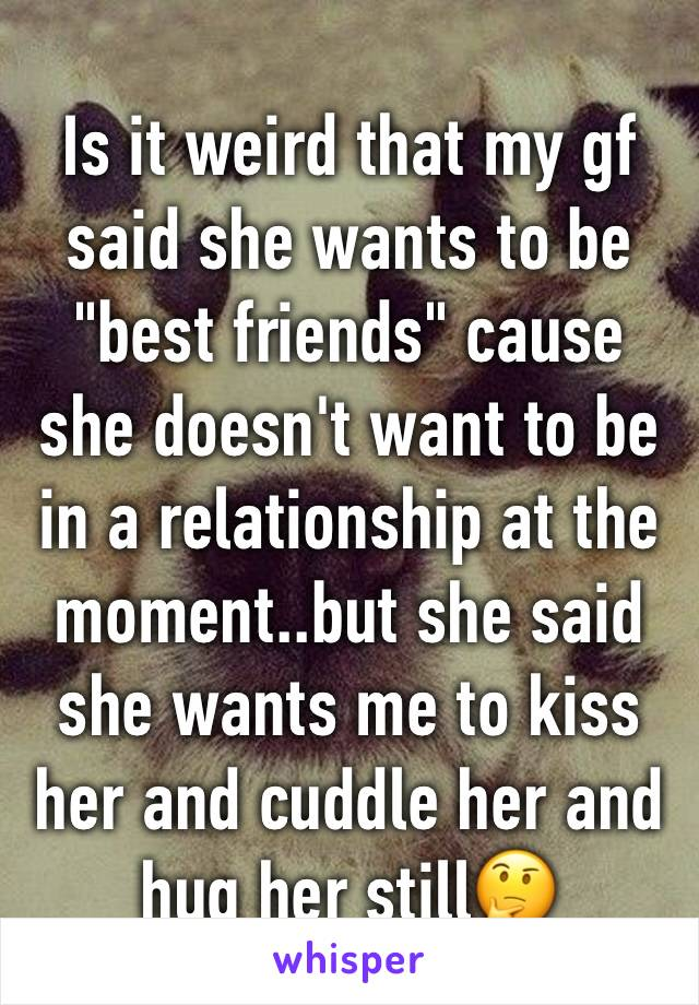 She says she doesn t want a relationship