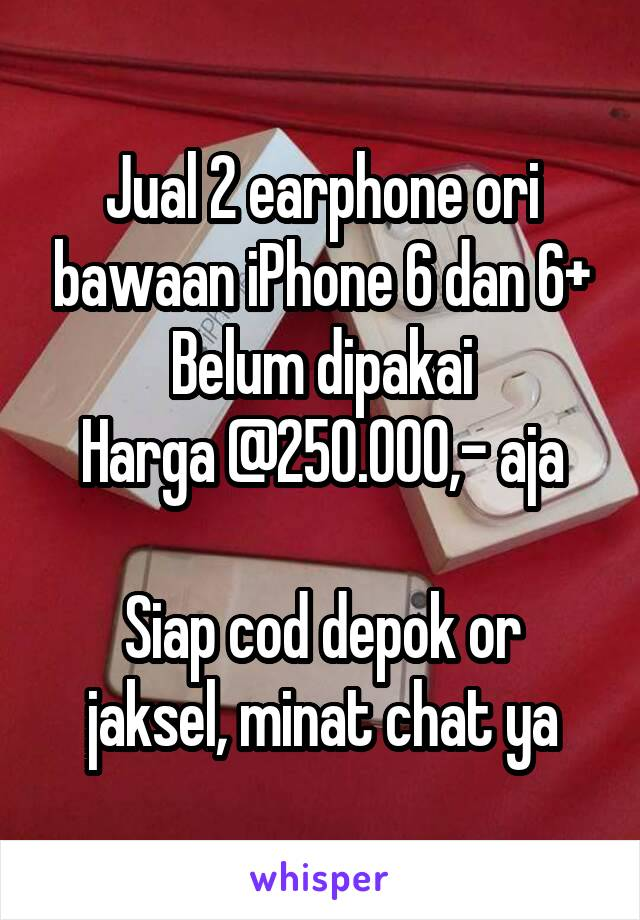 Jual 2 earphone ori bawaan iPhone 6 dan 6+ Belum dipakai Harga @250.000,- aja  Siap cod depok or jaksel, minat chat ya