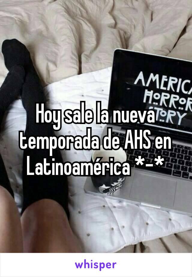 Hoy sale la nueva temporada de AHS en Latinoamérica *-*
