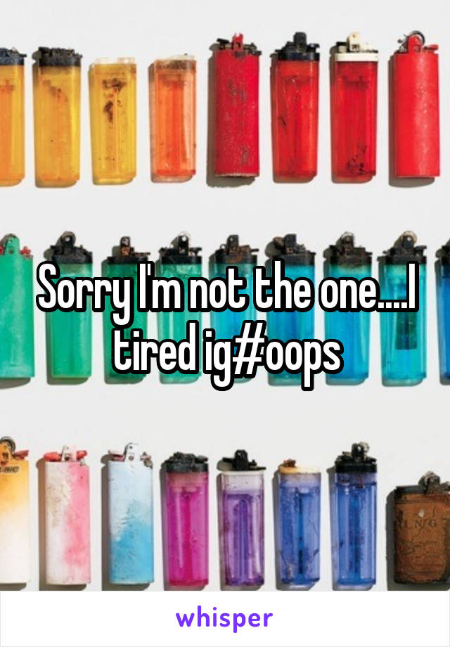 Sorry I'm not the one....I tired ig#oops