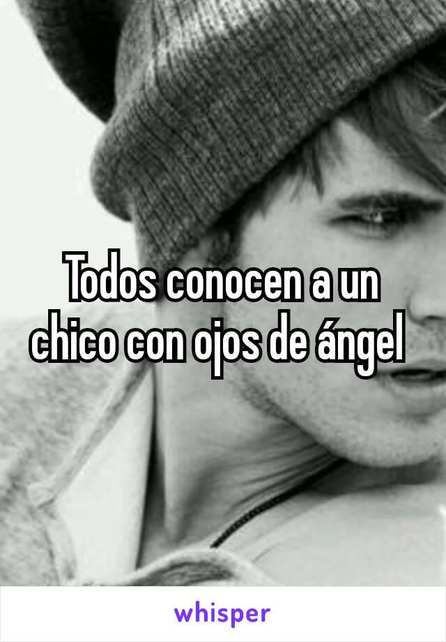 Todos conocen a un chico con ojos de ángel