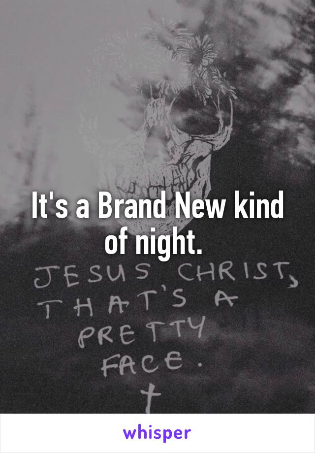 It's a Brand New kind of night.