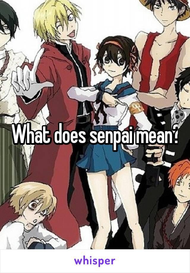 what does senpai mean