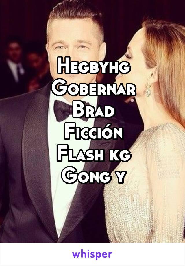 Hegbyhg Gobernar Brad Ficción Flash kg Gong y