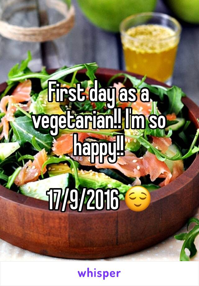 First day as a vegetarian!! I'm so happy!!  17/9/2016 😌