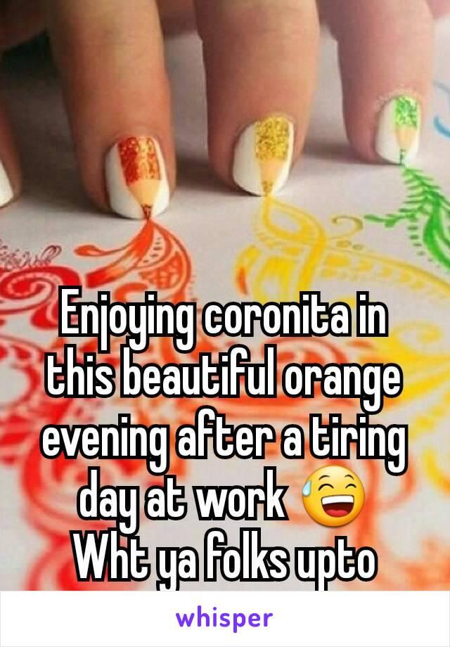 Enjoying coronita in this beautiful orange evening after a tiring day at work 😅 Wht ya folks upto