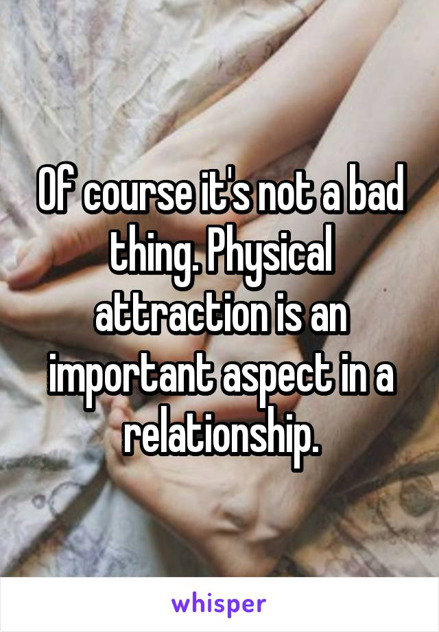 Is Physical Attraction Important In Love