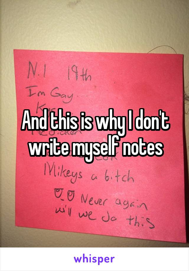 And this is why I don't write myself notes