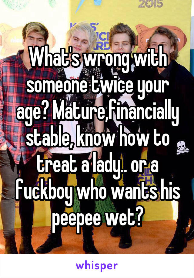 being with someone twice your age