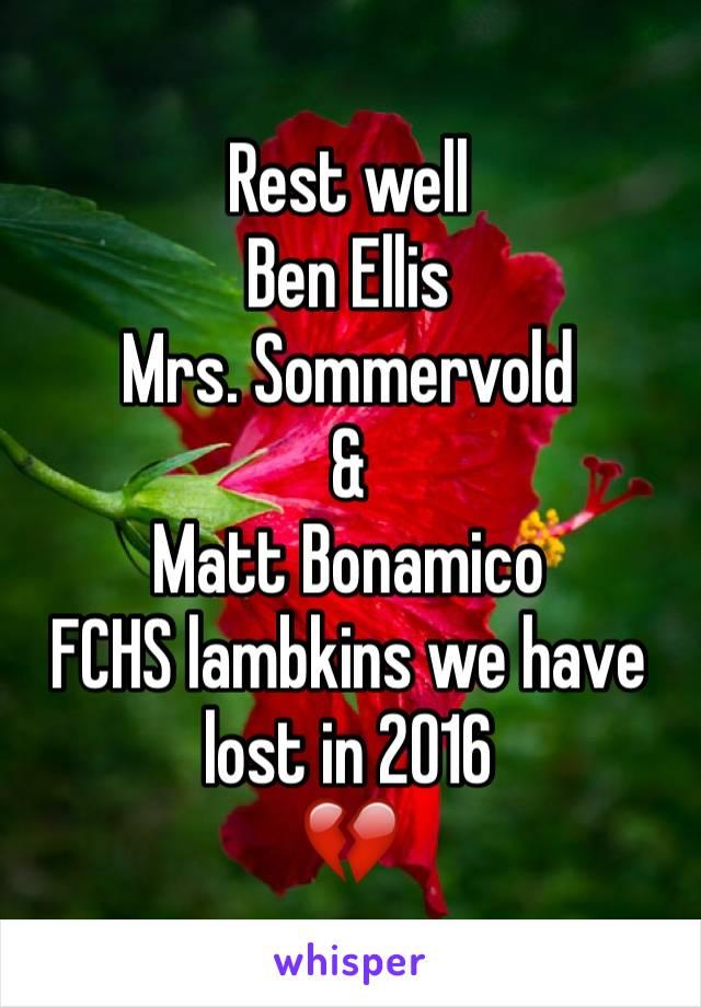 Rest well Ben Ellis Mrs. Sommervold  & Matt Bonamico  FCHS lambkins we have lost in 2016 💔