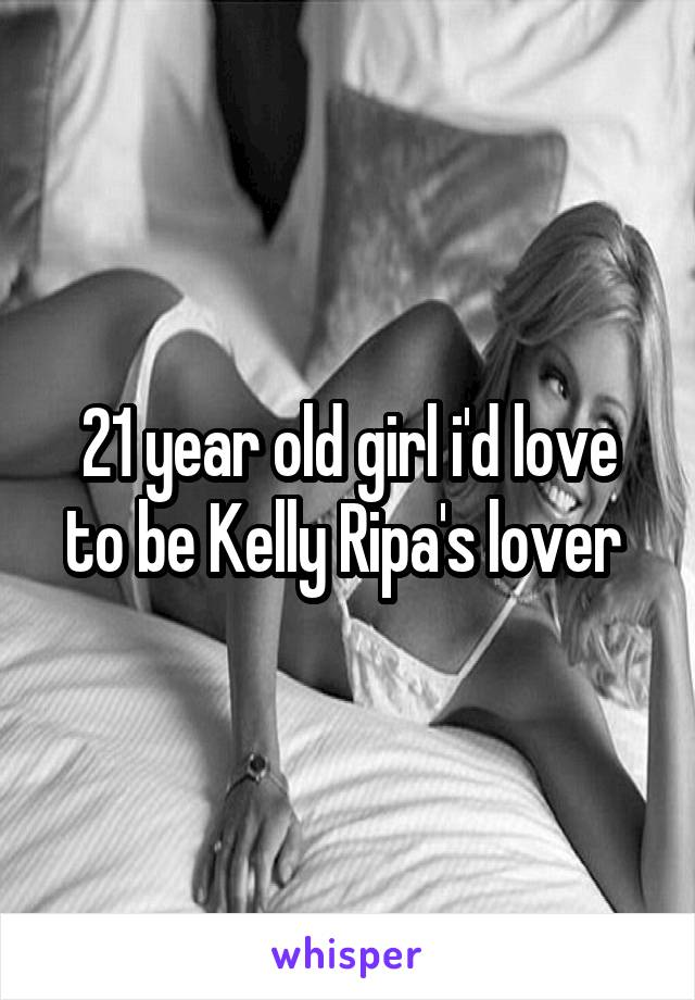 21 year old girl i'd love to be Kelly Ripa's lover