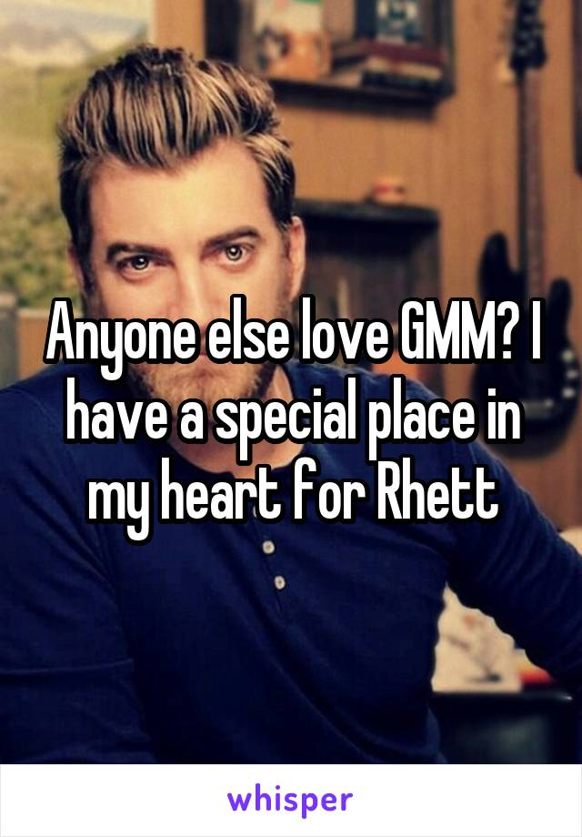 Anyone else love GMM? I have a special place in my heart for Rhett