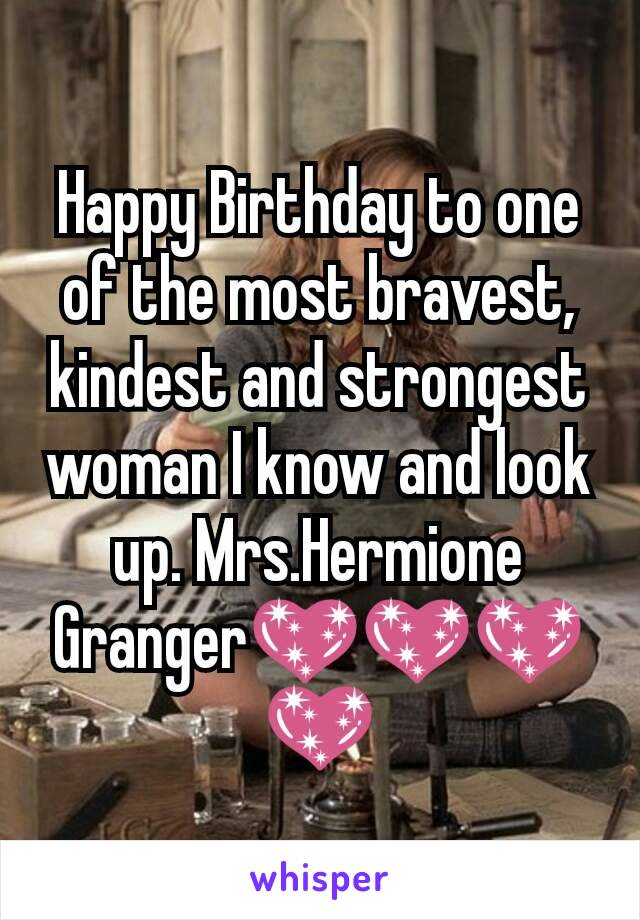 Happy Birthday to one of the most bravest, kindest and strongest woman I know and look up. Mrs.Hermione Granger💖💖💖💖