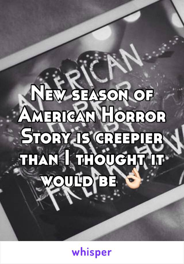 New season of American Horror Story is creepier than I thought it would be 👌🏻