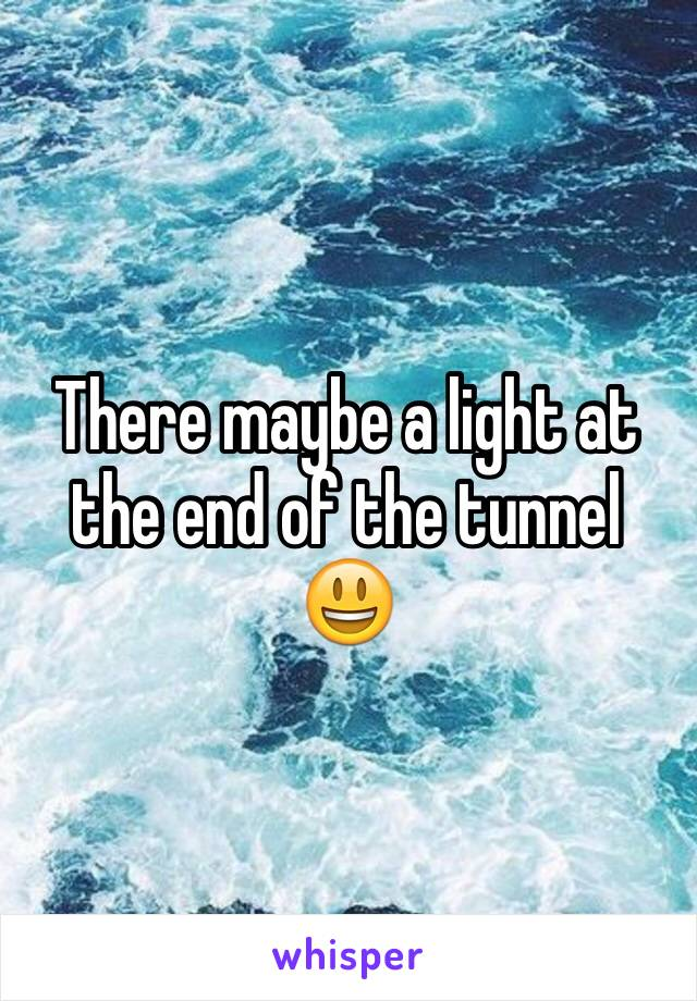 There maybe a light at the end of the tunnel 😃