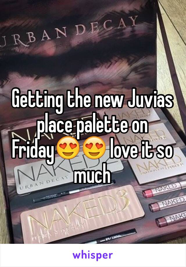 Getting the new Juvias place palette on Friday😍😍 love it so much