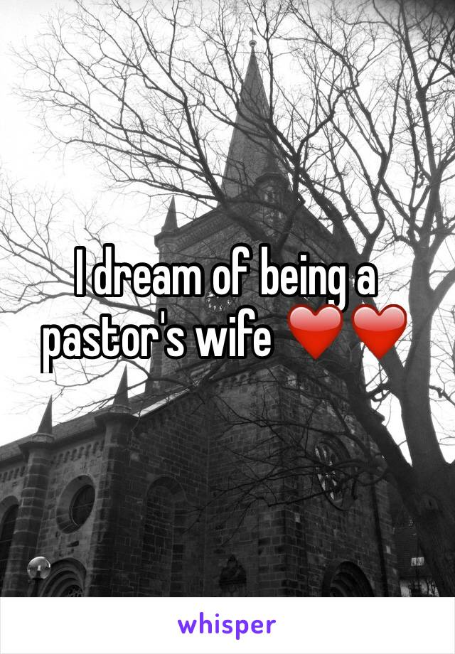 I dream of being a pastor's wife ❤️❤️