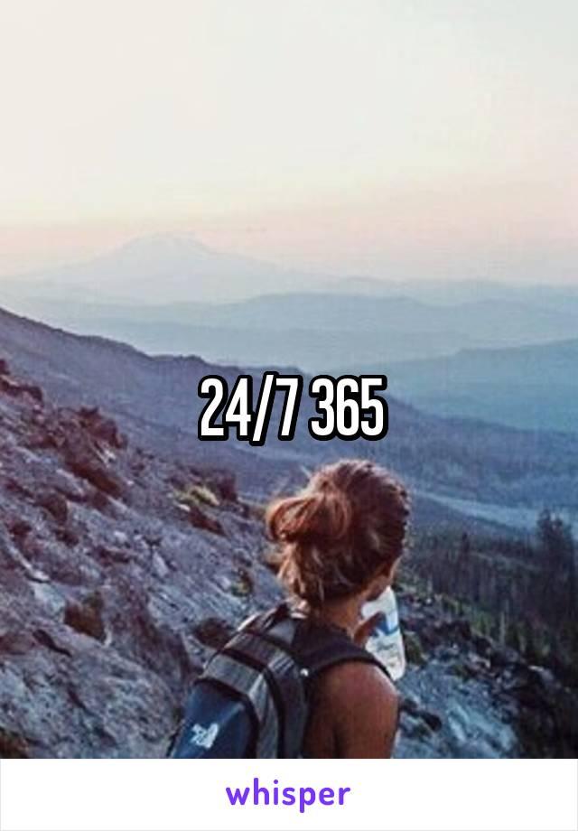24/7 365
