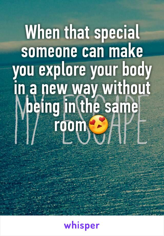 When that special someone can make you explore your body in a new way without being in the same room😍