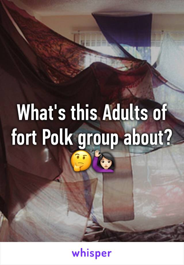 What's this Adults of fort Polk group about? 🤔🙋🏻
