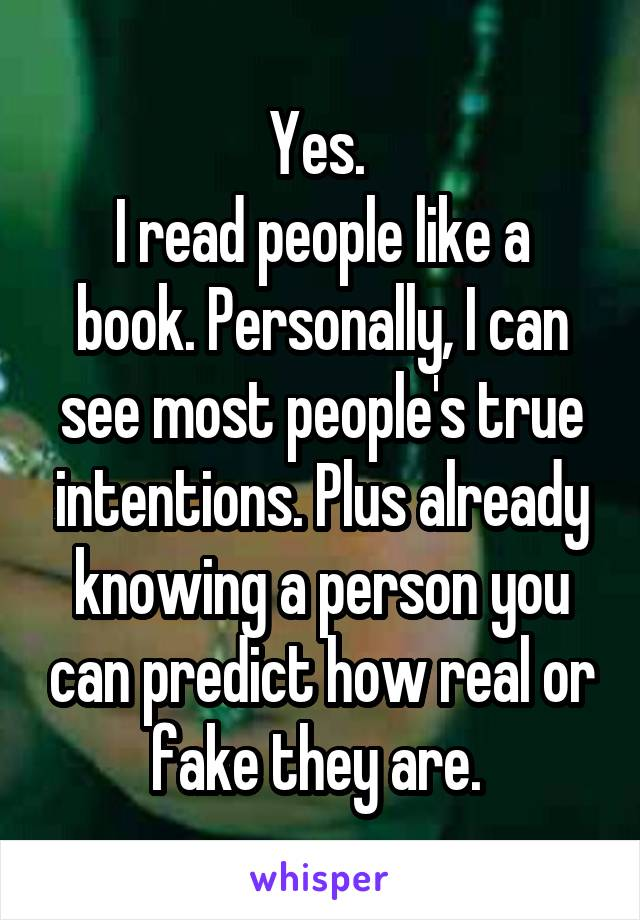Yes I Read People Like A Book Personally I Can See Most