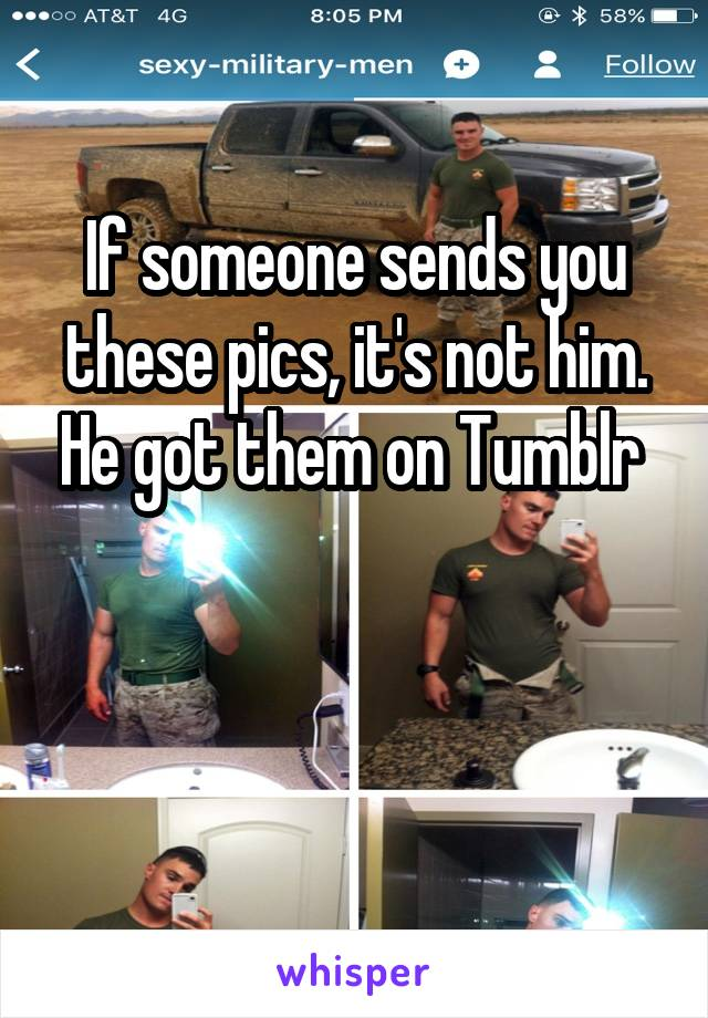 If someone sends you these pics, it's not him. He got them on Tumblr