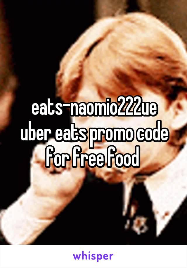 eats-naomio222ue uber eats promo code for free food