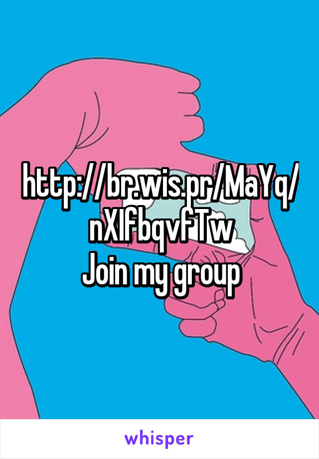 http://br.wis.pr/MaYq/nXIfbqvfTw Join my group
