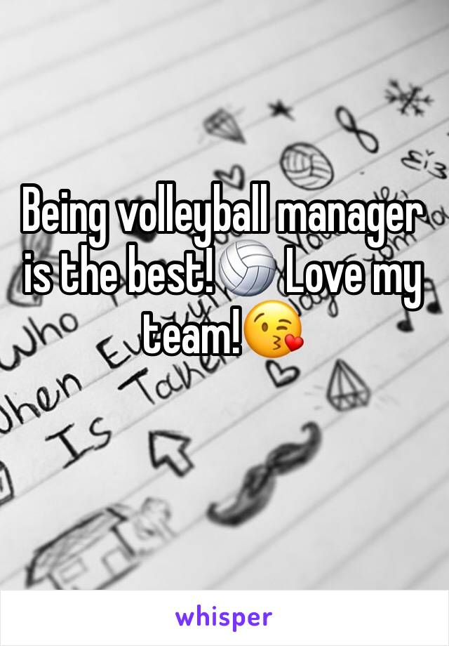 Being volleyball manager is the best!🏐 Love my team!😘