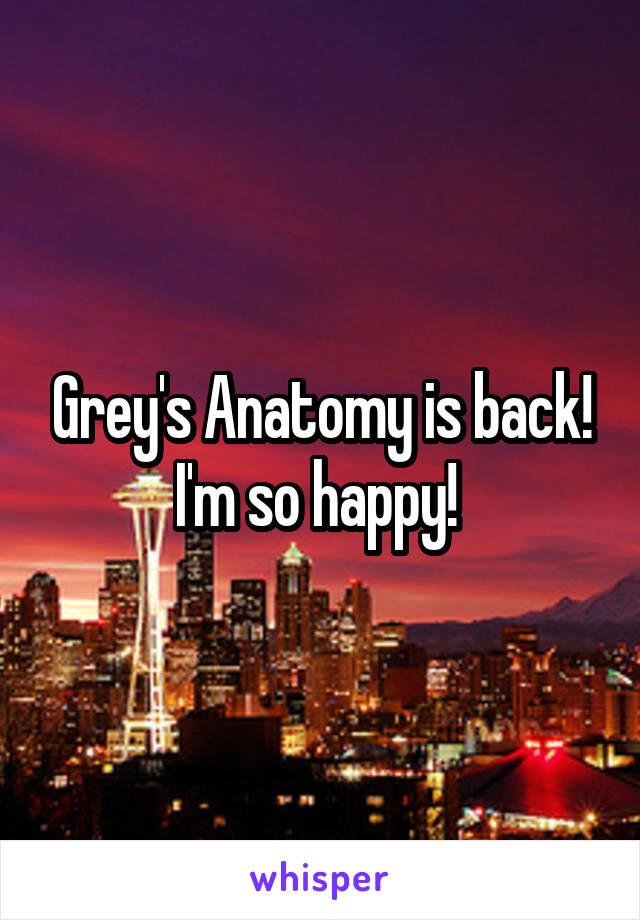 Grey's Anatomy is back! I'm so happy!